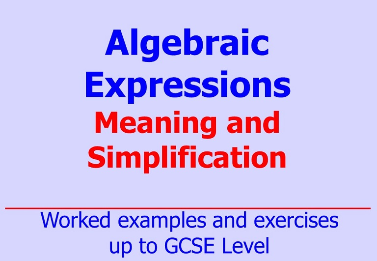 Downloadable notes, worked examples and questions on simplification and meaning of algebraic expressions by Irby Maths