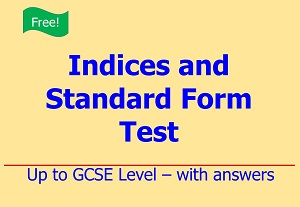 Free download of indices and standard form test up to GCSE Level with answers by Irby Maths