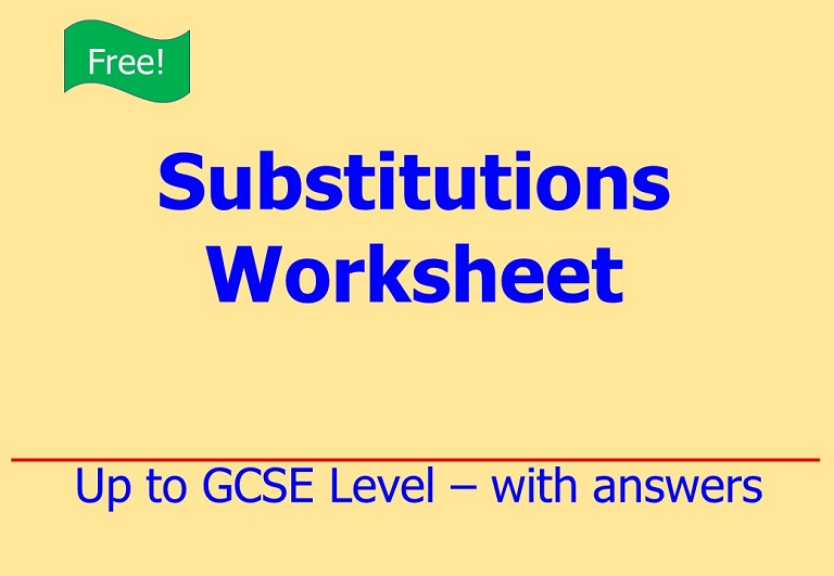 Free download on algebraic substitutions up to GCSE Level by Irby Maths