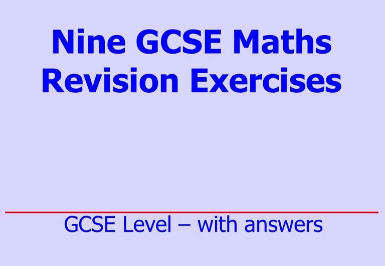 Set of nine, downloadable, revision exercises at GCSE Level with answers by Irby Maths