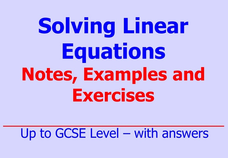 Downloadable notes, worked examples and questions on solution of linear equations by Irby Maths
