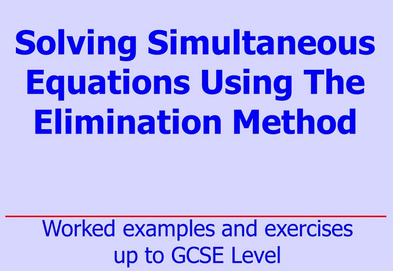 Downloadable notes, worked examples and questions on the elimination method for solving simultaneous equations by Irby Maths