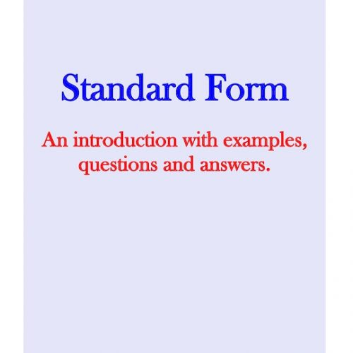 Standard Form - an introduction with examples, questions and answersh